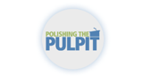 Polishing The Pulpit – Truth.FM