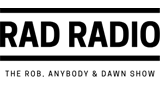 RAD Radio – Rob, Anybody & Dawn