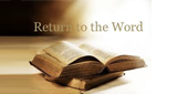 Return to the Word