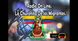 Radio La Churonita de Los Migrantes On Line