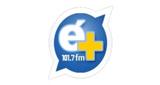 É+ FM