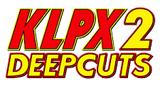 KLPX2 Deep Cuts